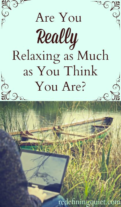 Are You Really Relaxing As Much As You Think You Are?  Redefining Quiet