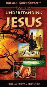 Right Now Holman Quicksource Guide To Understanding Jesus By Jeremy Royal Howard Is  2 99