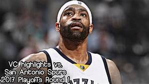 Vince Carter 12 pts & 4 reb vs. Spurs (2017 NBA Playoffs ...