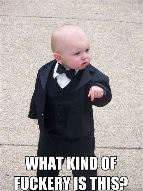 Godfather Baby Meme - what kind of fuckery is this baby godfather quickmeme