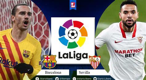 Sevilla vs Barcelona EN VIVO Movistar LaLiga ONLINE Que ...