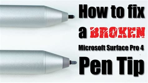 how to fix a broken microsoft surface pro 4 pen tip youtube