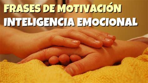 frases de motivacion inteligencia emocional