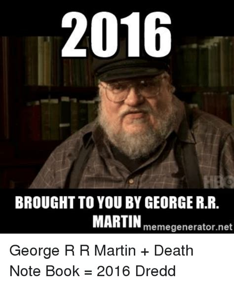 Martin Meme - 2016 brought to you by george rr martin memegeneratornet george r r martin death note book