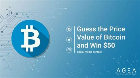 Many investors, however, remain concerned about investing in bitcoin. AGEA.Trade: Guess the price value of the Bitcoin and win $50