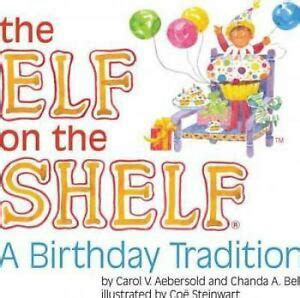 The On The Shelf Birthday by The On The Shelf A Birthday Tradition Not