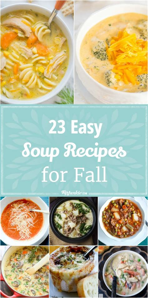easy fall soup recipes 23 easy soup recipes for fall tip junkie