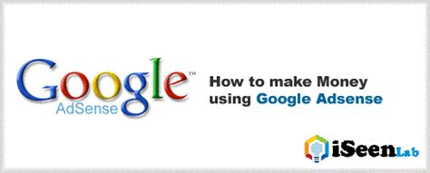 4 Steps To Make Money With Google Adsense  Iseen Lab