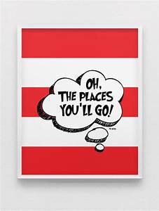 Dr seuss quote print 39oh the places you39ll go39 print for Best from cat in the hat wall decal ideas