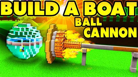 Boat Ball by Build A Boat Ball Boat Working Ball Cannon Youtube