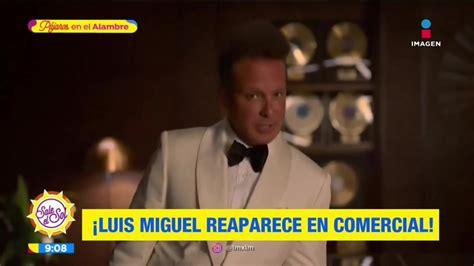 ¡Luis Miguel reaparece en comercial Sale el Sol YouTube