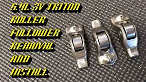 Ford 5 4l 3v Triton Engines  Roller Follower Removal And