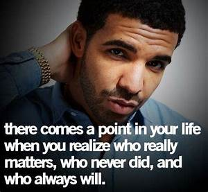 The gallery for --> Quotes From Drake About Life