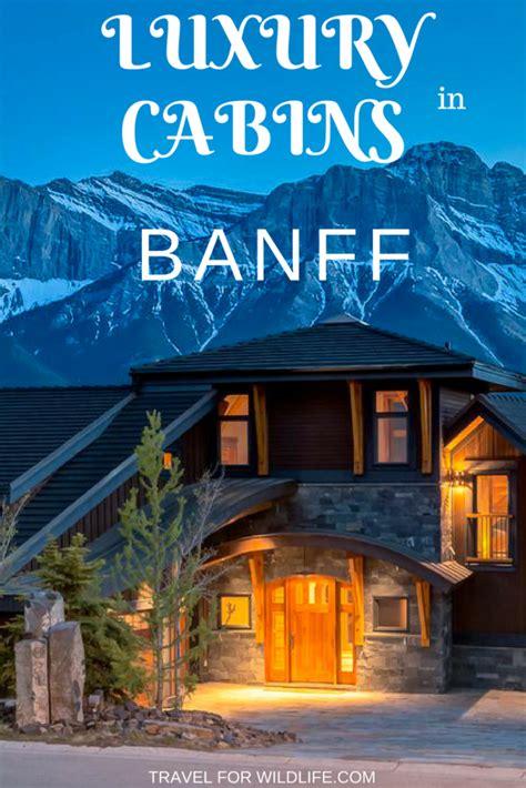 banff cabin rentals 7 stunning banff cabins that will rock your world travel