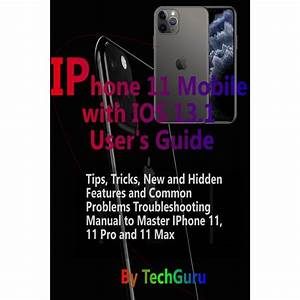 Iphone 11 Mobile With Ios 13 1 User U0026 39 S Guide    Tips