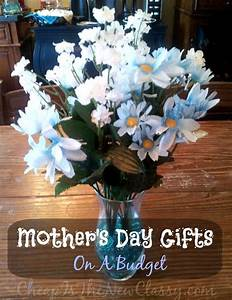 Mother's Day Gift Ideas On A Budget   Cheap Is The New Classy