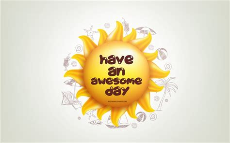 Download wallpapers Have an Awesome day, 3D sun, positive ...
