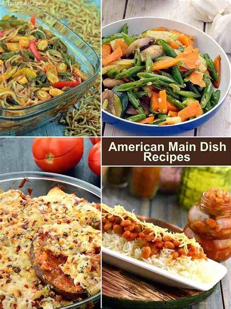 American Main Course Recipes Tarladalalcom