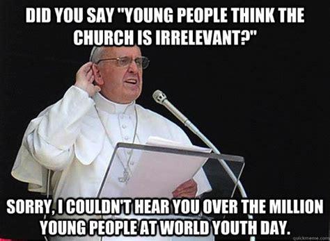 Catholic Memes - 3 2 million young catholics changing the world
