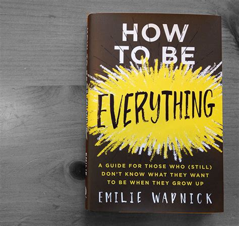 How To Be Everything By Emilie Wapnick Pikaland