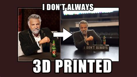 I Don T Always Meme I Don T Always Meme 3d Print