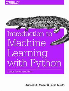 Introduction To Machine Learning With Python  A Guide For