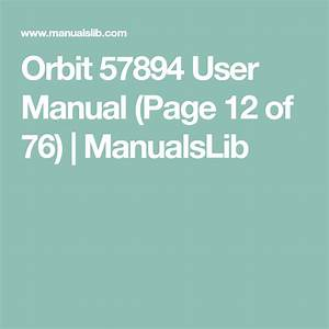 Orbit 57894 User Manual  Page 12 Of 76