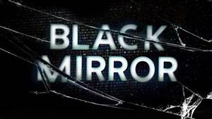 Get Ready for a... Black Mirror