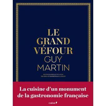 le grand v 233 four la cuisine d un monument de la gastronomie fran 231 aise reli 233 martin
