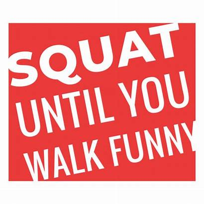 Funny Squat Workout Walk Until Phrase Svg