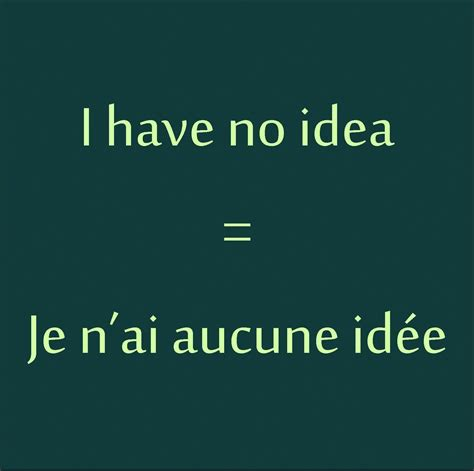je n'ai aucune idée #parleranglais | Basic french words ...