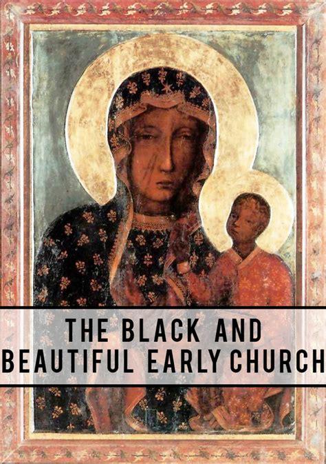 black  beautiful early church csco