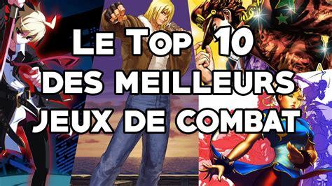 Le Top 10 Des Meilleurs Jeux De Combat Youtube