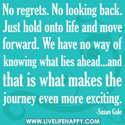 regrets     hold  life  move