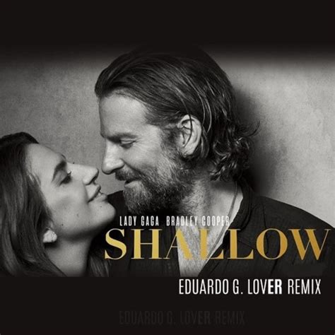 Lady Gaga, Bradley Cooper  Shallow (eduardo G Lover Mix) By Dj Eduardo G  Free Listening On