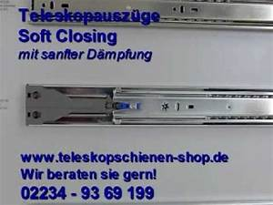 Soft Close Schublade : teleskopschienen mit soft closing bei teleskopschienen youtube ~ Orissabook.com Haus und Dekorationen