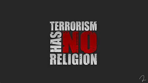 terrorism has no religion by irewrite4you