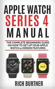 Apple Watch Series 4 Manual   The Complete Beginners Guide