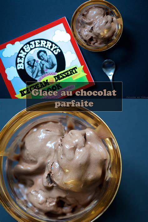 cuisine parfaite glace au chocolat parfaite cuisine en scène le