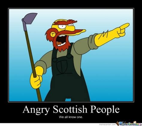 Funny Scottish Memes - angry scots