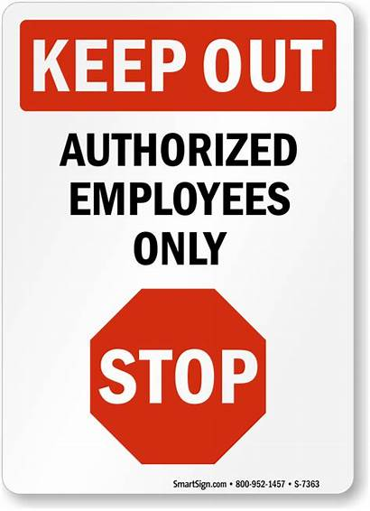 Sign Authorized Keep Stop Employees Signs Employee