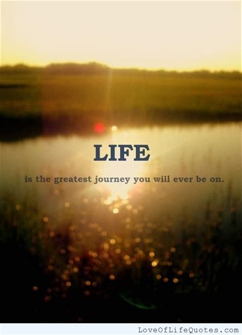 life   greatest journey      love
