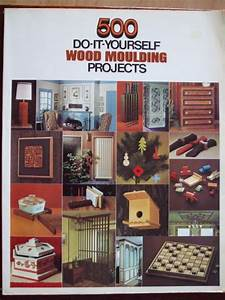 500, Do, It, Yourself, Wood, Moulding, Projects, Book, Woodworking, U2013, Secondsilver, U2013, Prices, Us, U0026, Include