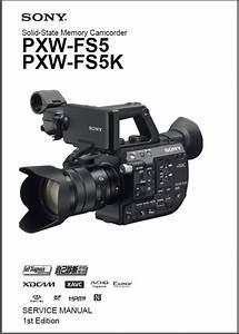Sony Pxw Fs5 Fs5k Camcorder Service Manual