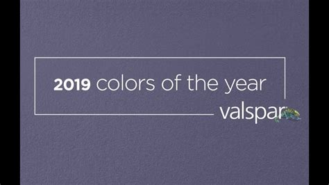 valspar 2019 colors of the year lowe s home improvement youtube
