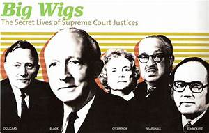 The Secret Lives of Supreme Court Justices - Neatorama