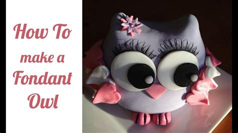How To Make A Fondant Owl Youtube