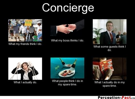 What I Do Meme - concierge what people think i do what i really do perception vs fact