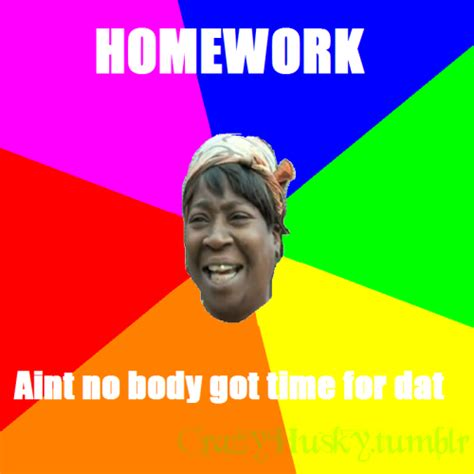 Russell Meme - aint nobody got time for dat on tumblr