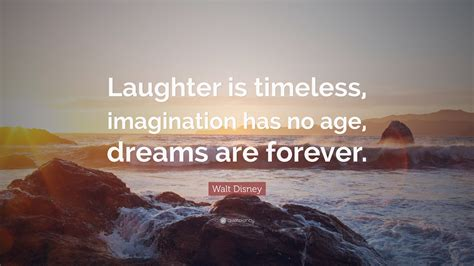 walt disney quote laughter  timeless imagination
